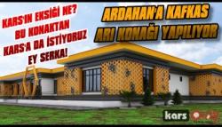 Ardahan'a Kafkas Arı Konağı Yapılıyor