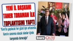 CHP Kars İl Başkanı Taner Toraman İlk Yönetim Kurulu Toplantısını Yaptı