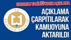 Erzurum Valiliği'nden Açıklama